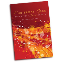 Evelyn Larter : Christmas Glee: Five Little Jazz Carols : SATB : 01 Songbook :  : ED015832