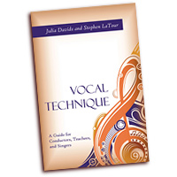 Julia Davids & Stephen LaTour : Vocal Technique - A Guide for Conductors, Teachers, and Singers : 01 Book :  : 1-57766-782-4
