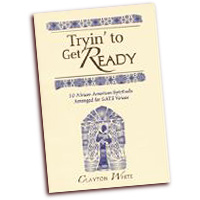 Clayton White : Tryin' to Get Ready  : SATB : 01 Songbook :  : G-6808