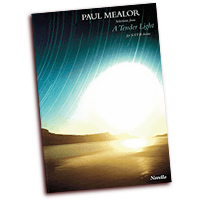 Paul Mealor : A Tender Light : SATB : 01 Songbook : 884088669423 : 1780384424 : 14041695