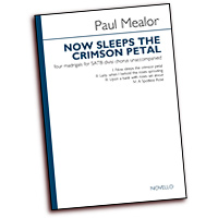 Paul Mealor : Now Sleeps the Crimson Petal : SATB divisi : 01 Songbook : 884088669461 : 1780384963 : 14041665