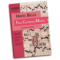Hayes Biggs : Four Christmas Motets   : SATB : 01 Songbook : EP67678