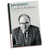 John Joubert : Carols & Anthems for Mixed Voices : SATB : 01 Songbook : John Joubert : 884088439835 : 0711984808 : 14006208