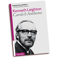 Kenneth Leighton : Carols & Anthems : SATB : 01 Songbook : Kenneth Leighton : 884088431075 : 0711994846 : 14006206