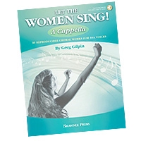 Greg Gilpin : Let The Women Sing!  A Cappella : SSA : Songbook :  : 35032621