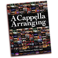 Deke Sharon and Dylan Bell : A Cappella Arranging : 01 Book :  : 884088608989 : 1458416577 : 00333442