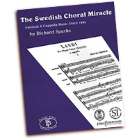 Richard Sparks (editor) : The Swedish Choral Miracle - Swedish A Cappella Music Since 1945 : SATB : 01 Songbook : 073999370294 : WB535