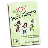 Mark Patterson : The Joy of Part Singing : 01 Book :  : 749193017760 : CGBK67