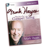 Mark Hayes : The Art of Gospel Song - Medium High Voice : Solo : Songbook & CD : 9781429121316 : 30/2641L