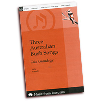 Iain Grandage : Three Australian Bush Songs : SATB : 01 Songbook : MM2061
