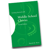 Dr. Patrick Freer : Getting Started with Middle School Chorus - 2nd Edition : 01 Book : Patrick Freer :  : 978-1-60709-163-9
