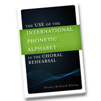 Duane Richard Karna : The Use of the International Phonetic Alphabet in the Choral Rehearsal : 01 Book :  : 978-0-8108-8169-3