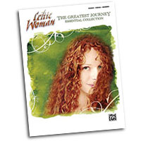 Celtic Woman : The Greatest Journey Essential Collection : Solo : Songbook : 038081356068  : 00-32722