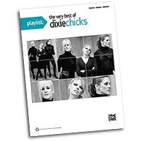 Dixie Chicks : Playlist: The Very Best of Dixie Chicks : Solo : Songbook :  : 038081404738  : 00-36583