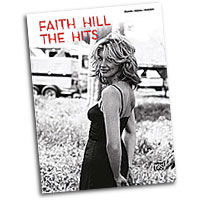 Faith Hill : The Hits : Solo : Songbook : 038081322285  : 00-29187