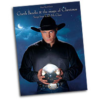 Garth Brooks : The Magic of Christmas  : Solo : Songbook :