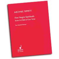 Michael Tippett : 5 Negro Spirituals : SSAATTBB : 01 Songbook : 073999654066 : 49002426