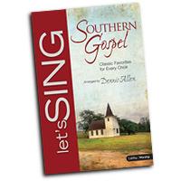 Dennis Allen : Let's Sing Southern Gospel : SATB : 01 Songbook : 634337184722 : 005399897