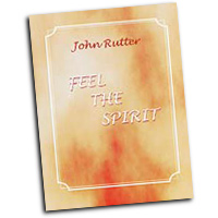 John Rutter : Feel The Spirit : SATB : 01 Songbook : John Rutter : HMB231