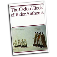 Julian Elloway (editor) : The Oxford Book of Tudor Anthems : SATB : 01 Songbook : 9780193533257 : 9780193533257