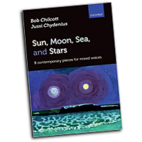 Jussi Chydenius and Bob Chilcott : Sun, Moon, Sea, and Stars : SATB : 01 Songbook :  : 9780193388147 : 9780193388147