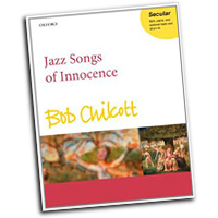 Bob Chilcott : Jazz Songs of Innocence : 01 Songbook : Bob Chilcott :  : 9780193381568 : 9780193381568