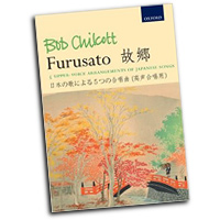 Bob Chilcott : Furusato - 5 upper-voice arrangements of Japanese songs : 01 Songbook : Bob Chilcott :  : 9780193390829 : 9780193390829