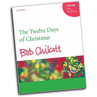 "Bob Chilcott : <span style=""color:red;"">The Twelve Days of Christmas</span> : SATB : 01 Songbook : Bob Chilcott : 9780193433274 : 9780193433274"