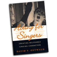 David F. Ostwald  : Acting for Singers : Book :  : 0195145402