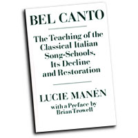 Lucie Manen : Bel Canto - The Teaching of the Classical Italian Song-Schools : 01 Book :  : 0193171090
