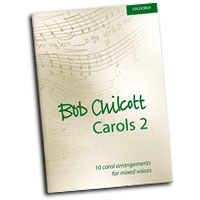 Bob Chilcott : Carols Vol 2 : SATB : 01 Songbook : Bob Chilcott : Bob Chilcott : 0193365073