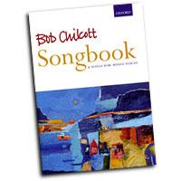 Bob Chilcott : Bob Chilcott Songbook : SATB : 01 Songbook : Bob Chilcott : Bob Chilcott : 0-19-335571-X