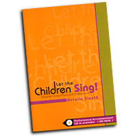 Natalie Sleeth  : Let The Children Sing! : 2 Parts Unison : 01 Songbook : 000308104585 : 45/1137L