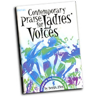Tom Fettke : Contemporary Praise for Ladies' Voices : SSA. : 01 Songbook :  : MB-889