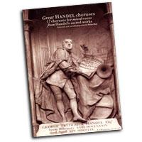 George Frideric Handel : Great Handel Choruses : SATB : 01 Songbook : 884088424664 : 0711995885 : 14013282