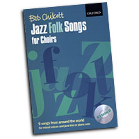 Bob Chilcott : Jazz Folk Songs For Choirs : SATB : 01 Songbook & 1 CD : Bob Chilcott : Bob Chilcott : 0-19-336182-5