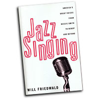 Will Friedwald : Jazz Singing: America's Great Voices From Bessie Smith To Bebop And Beyond : 01 Book :  : 0306807122
