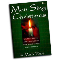 Marty Parks : Men Sing Christmas : TTBB : 01 Songbook : MC-523