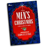 Tom Fettke : The Men's Christmas Collection : TTBB : 01 Songbook : MC-82