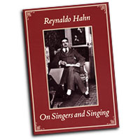 Reynaldo Hahn : On Singers and Singing : 01 Book :  : 00331594