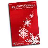 John Leavitt : Sing A Merry Christmas! : SATB : 01 Songbook :  : 884088311582 : 08749643
