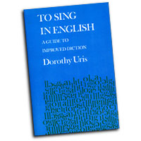 Dorothy Uris : To Sing In English - A Guide to Improved Diction : 01 Book : 073999528794 : 48007736