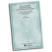 Noah Greenberg : Three Spanish Christmas Carols of the Sixteenth Century : SATB : 01 Songbook : 884088352639 : 1423471571 : 50486934