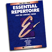 Emily Crocker (editor) : Essential Repertoire for the Concert Choir - Level 3 - Mixed : SATB : Mixed/ Teacher : 073999401172 : 079354355X : 08740117