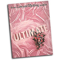 Various Arrangers : The Ultimate Love and Wedding Songbook : Solo : Songbook : 073999614459 : 0881887854 : 00361445