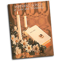 Various Arrangers : Wedding Songs of Love and Friendship : Solo : Songbook :  : 073999614893 : 0793539420 : 00361489