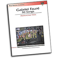 Gabriel Faure : 50 Songs - Medium Low Voice : Solo : Songbook : 073999470703 : 0793534054 : 00747070