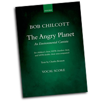 Bob Chilcott : The Angry Planet - An Environmental Cantata  : SATB : 01 Songbook : Bob Chilcott :  : 9780193409828 : 9780193409828