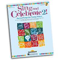 Various Arrangers : Sing and Celebrate 2! Sacred Songs for Young Voices : Unison : 01 Songbook & 1 CD :  : 884088872441 : 1480308595 : 35028755