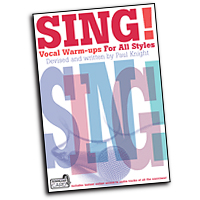Paul Knight : Sing! Vocal Warm-Ups for All Styles : Solo : Songbook & Online Audio :  : 888680070847 : 1783057831 : 14043640